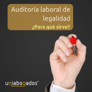 ¿Para qué sirve una auditoría laboral de legalidad?